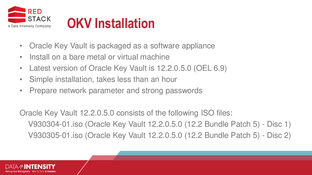 OKV Installation • Oracle Key Vault is packaged...