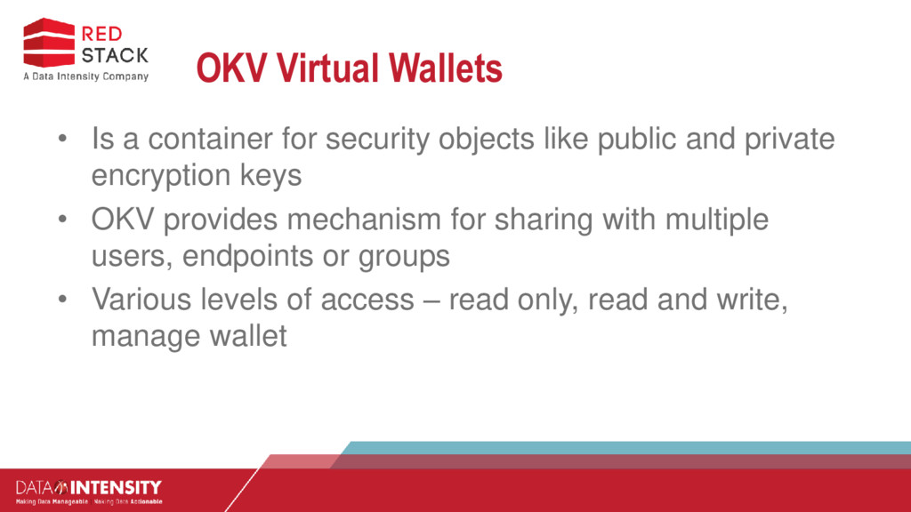 OKV Virtual Wallets • Is a container for securi...