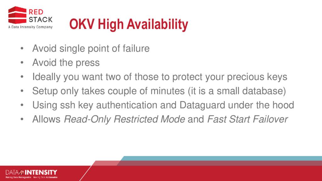 OKV High Availability • Avoid single point of f...
