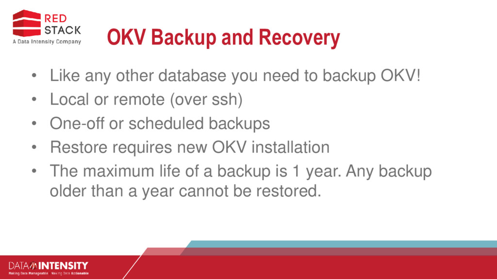 OKV Backup and Recovery • Like any other databa...