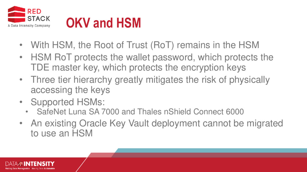 OKV and HSM • With HSM, the Root of Trust (RoT)...