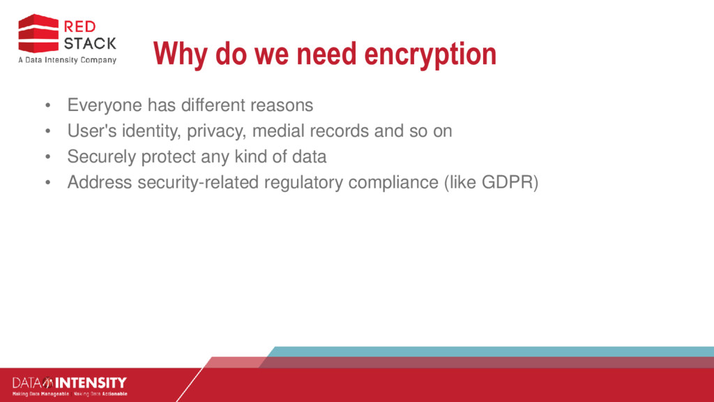 Why do we need encryption • Everyone has differ...