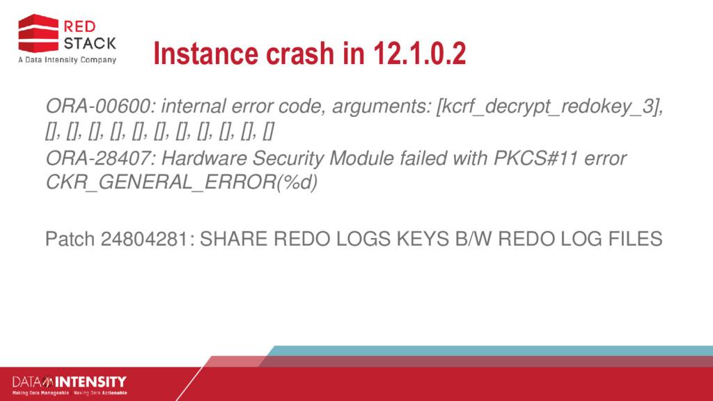 Instance crash in 12.1.0.2 ORA-00600: internal ...
