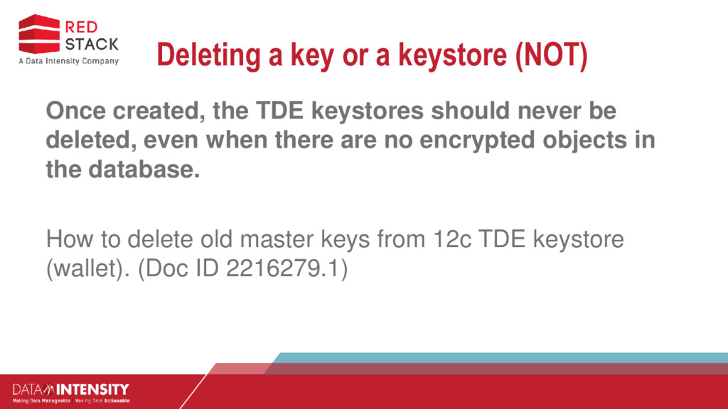 Deleting a key or a keystore (NOT) Once created...