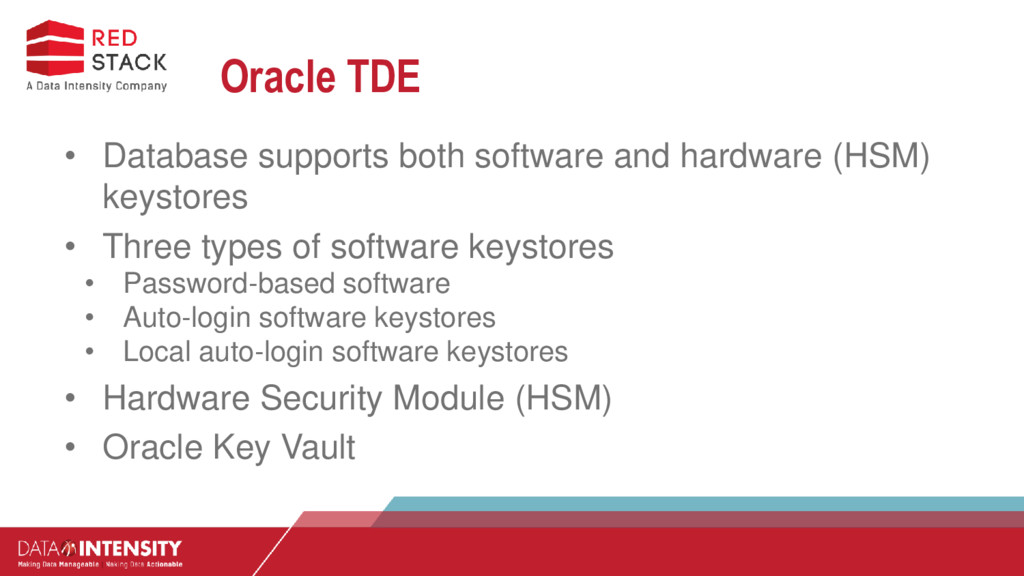 Oracle TDE • Database supports both software an...