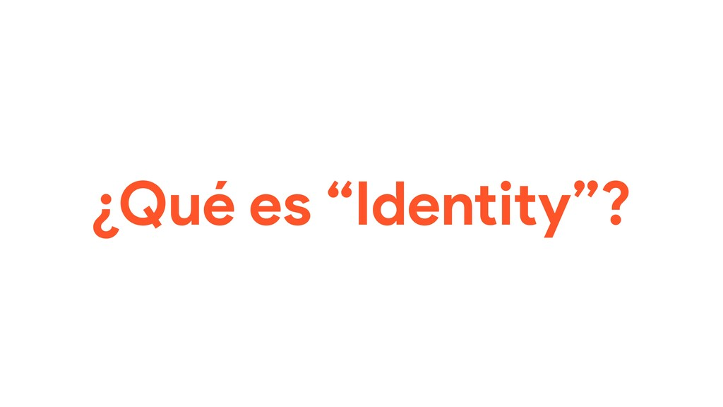 """¿Qué es """"Identity""""?"""