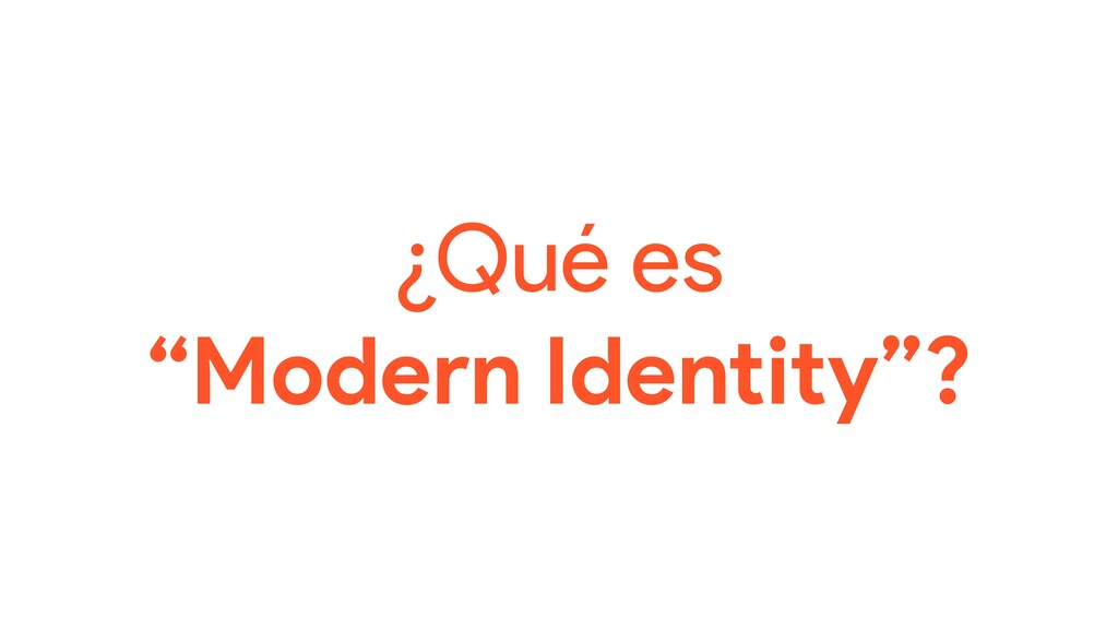 "¿Qué es ""Modern Identity""?"