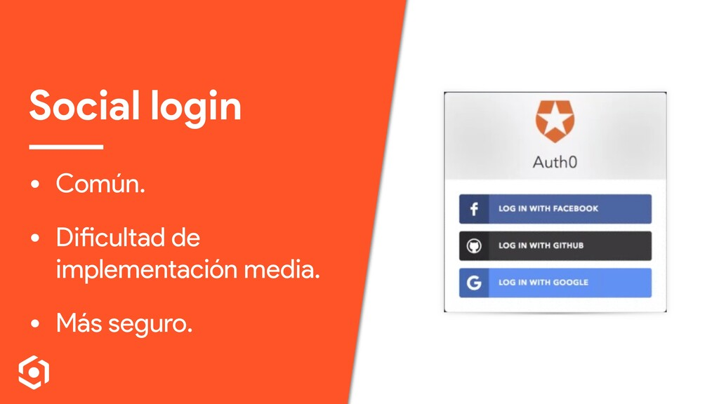 Social login • Común. • Dificultad de implement...