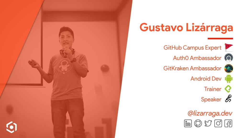 Gustavo Lizárraga GitHub Campus Expert Auth0 Am...