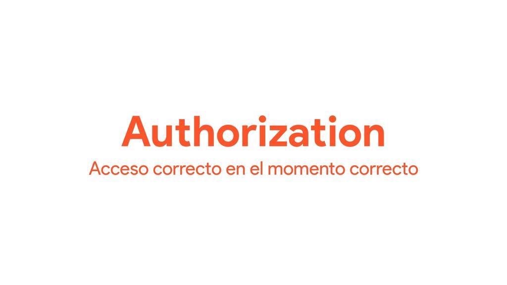 Authorization Acceso correcto en el momento cor...