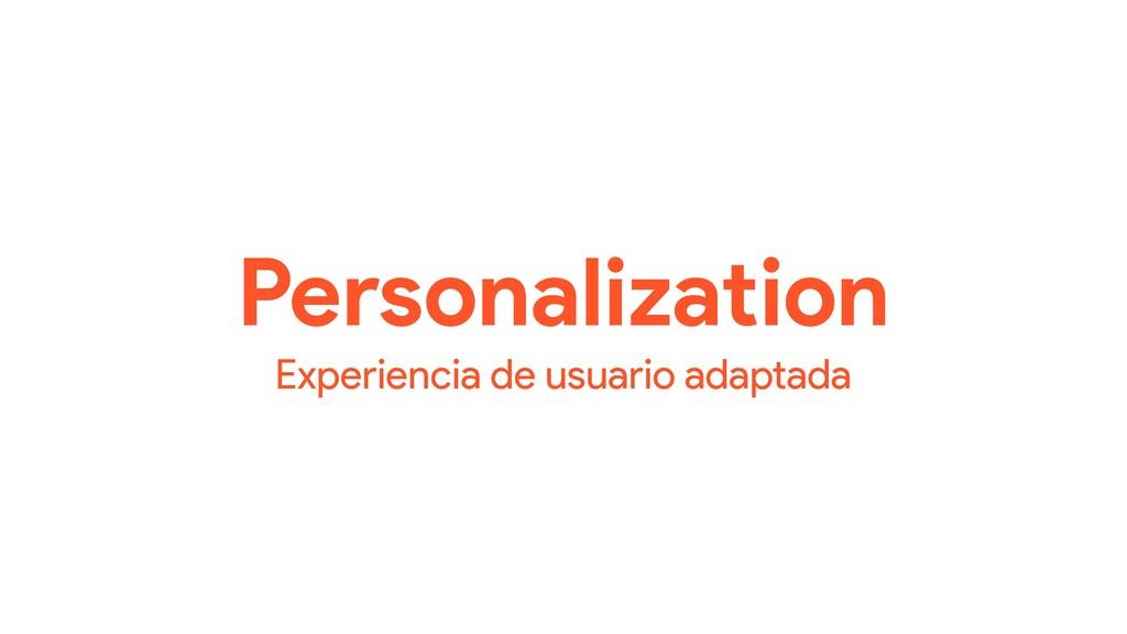 Personalization Experiencia de usuario adaptada