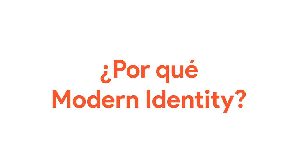 ¿Por qué Modern Identity?