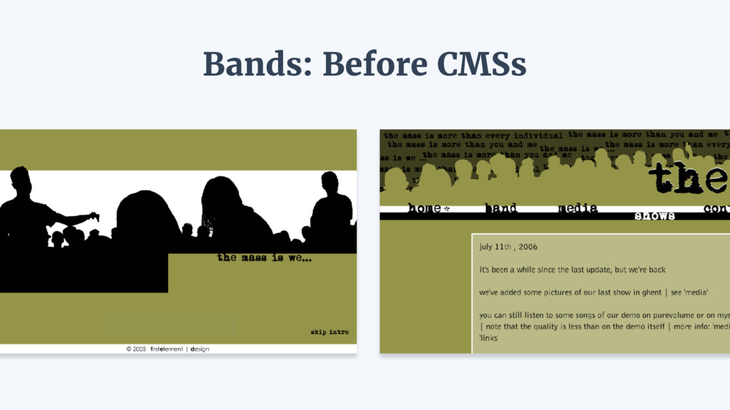 Bands: Before CMSs