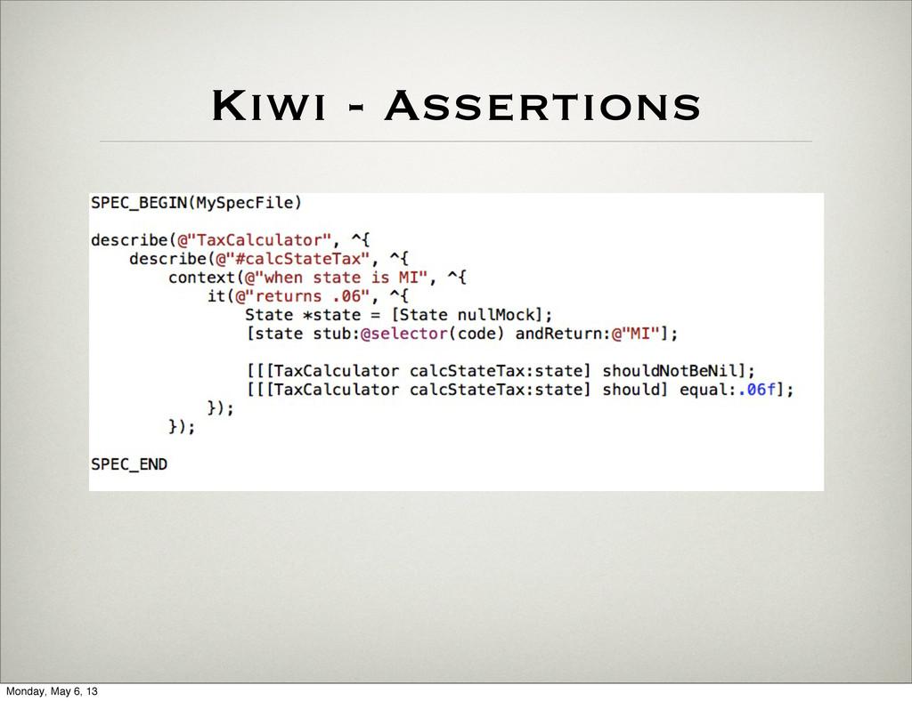 Kiwi - Assertions Monday, May 6, 13