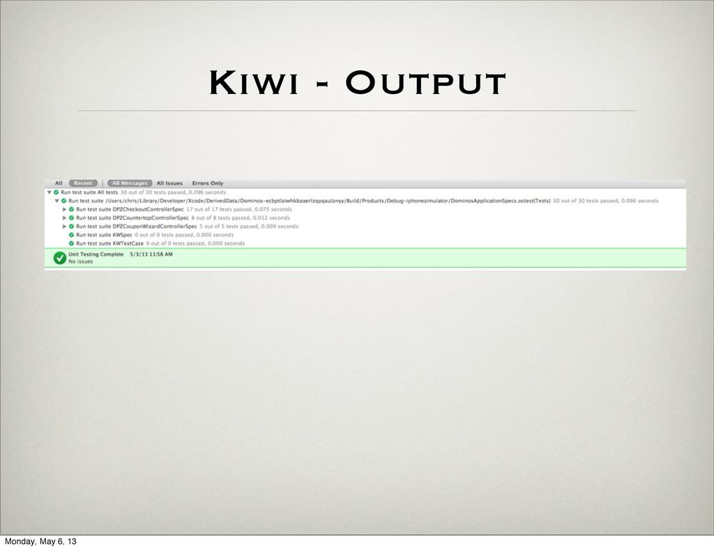 Kiwi - Output Monday, May 6, 13