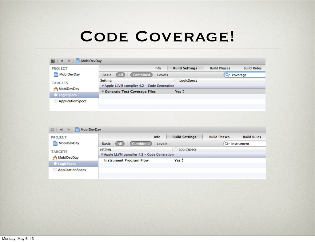 Code Coverage! Monday, May 6, 13