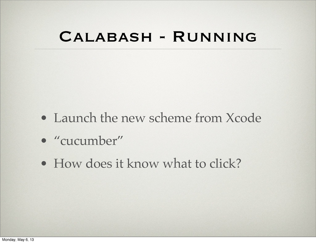 Calabash - Running • Launch the new scheme from...