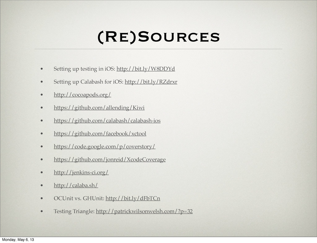 (Re)Sources • Setting up testing in iOS: http:/...