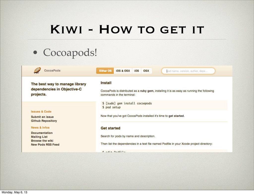 Kiwi - How to get it • Cocoapods! Monday, May 6...