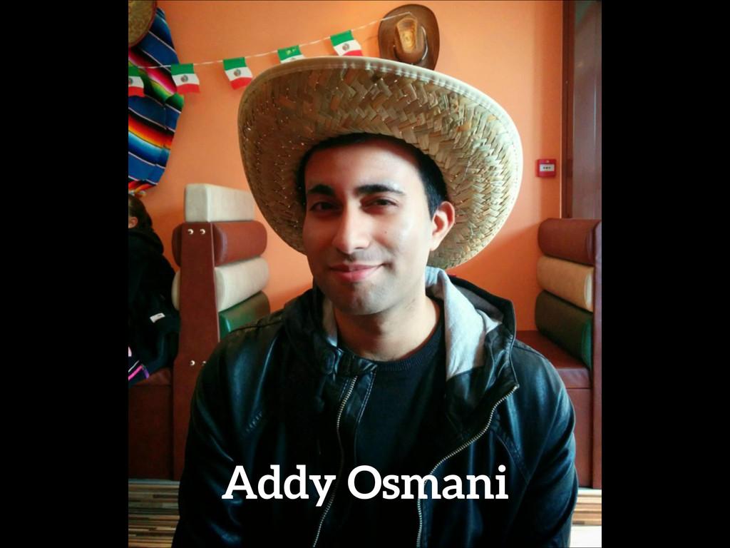 Addy Osmani