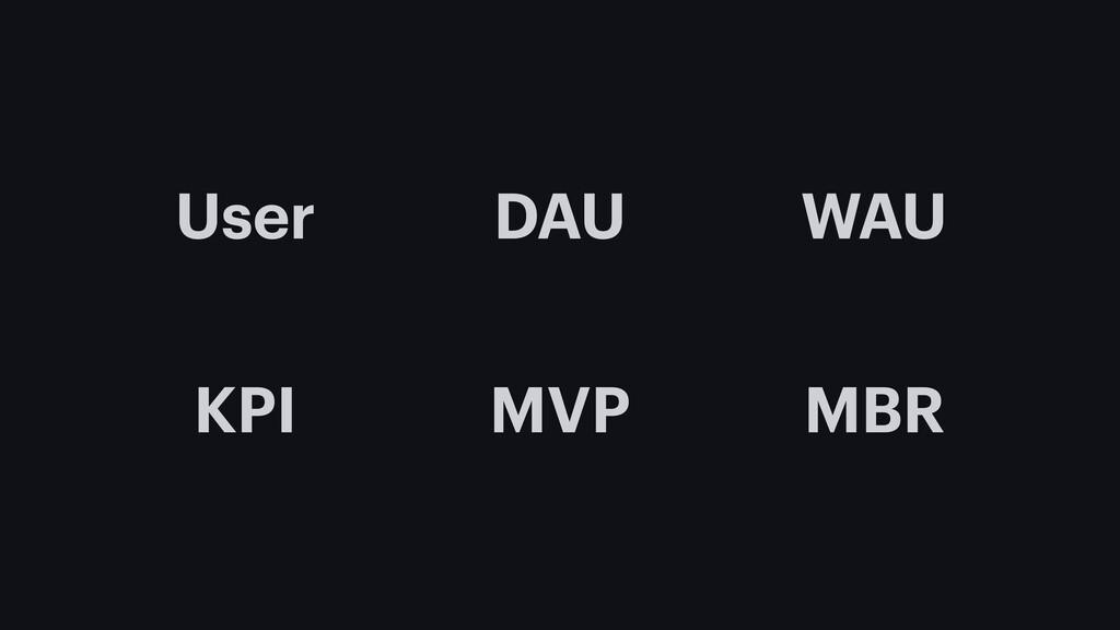 KPI User MBR MVP DAU WAU