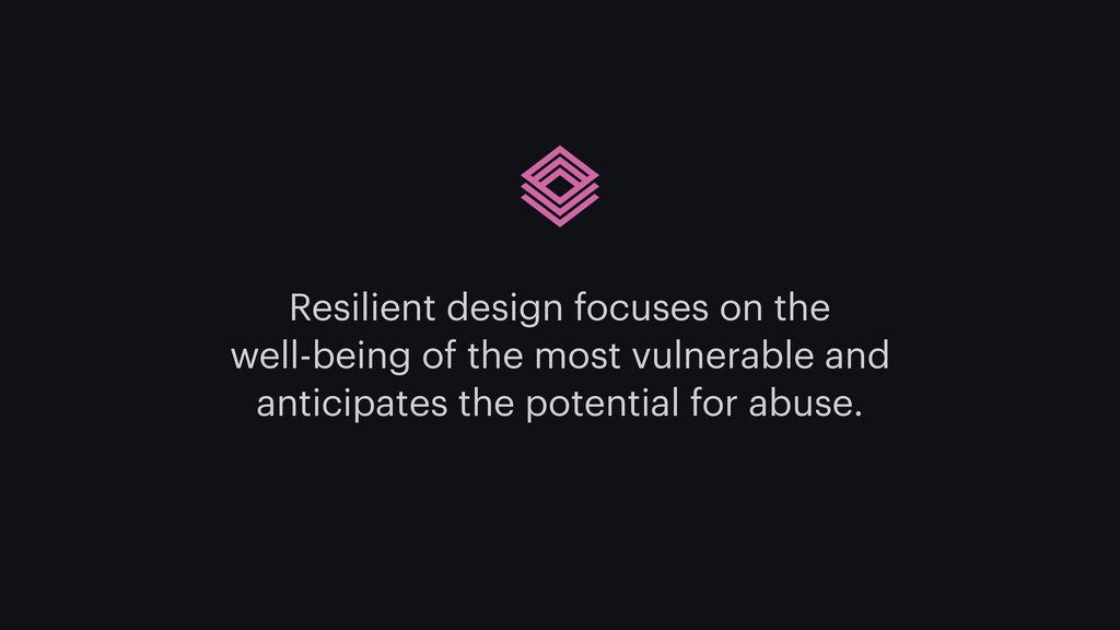 Resilient design focuses on the well-being of t...