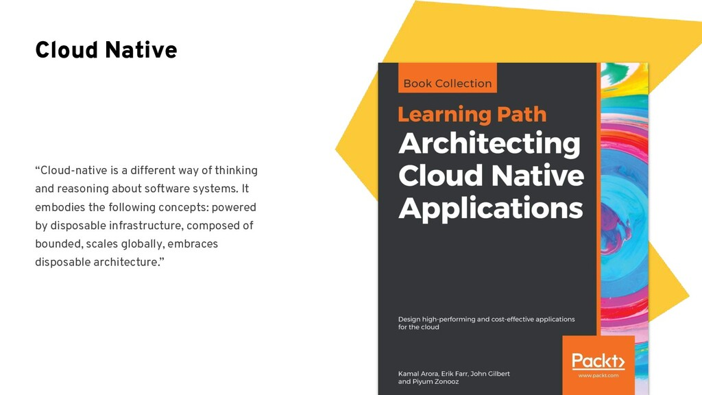 """""""Cloud-native is a different way of thinking an..."""