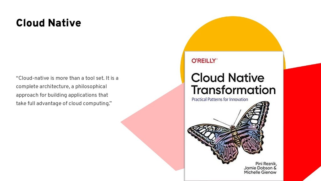 """""""Cloud-native is more than a tool set. It is a ..."""