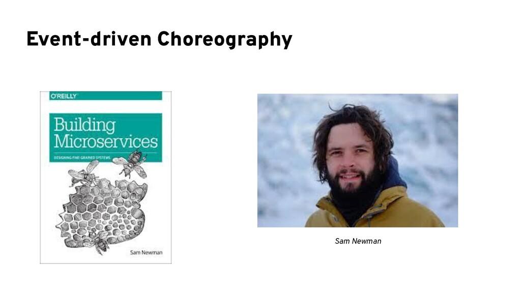 Event-driven Choreography Sam Newman