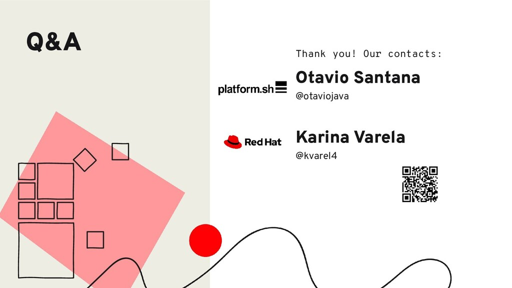 Q&A Thank you! Our contacts: Otavio Santana @ot...