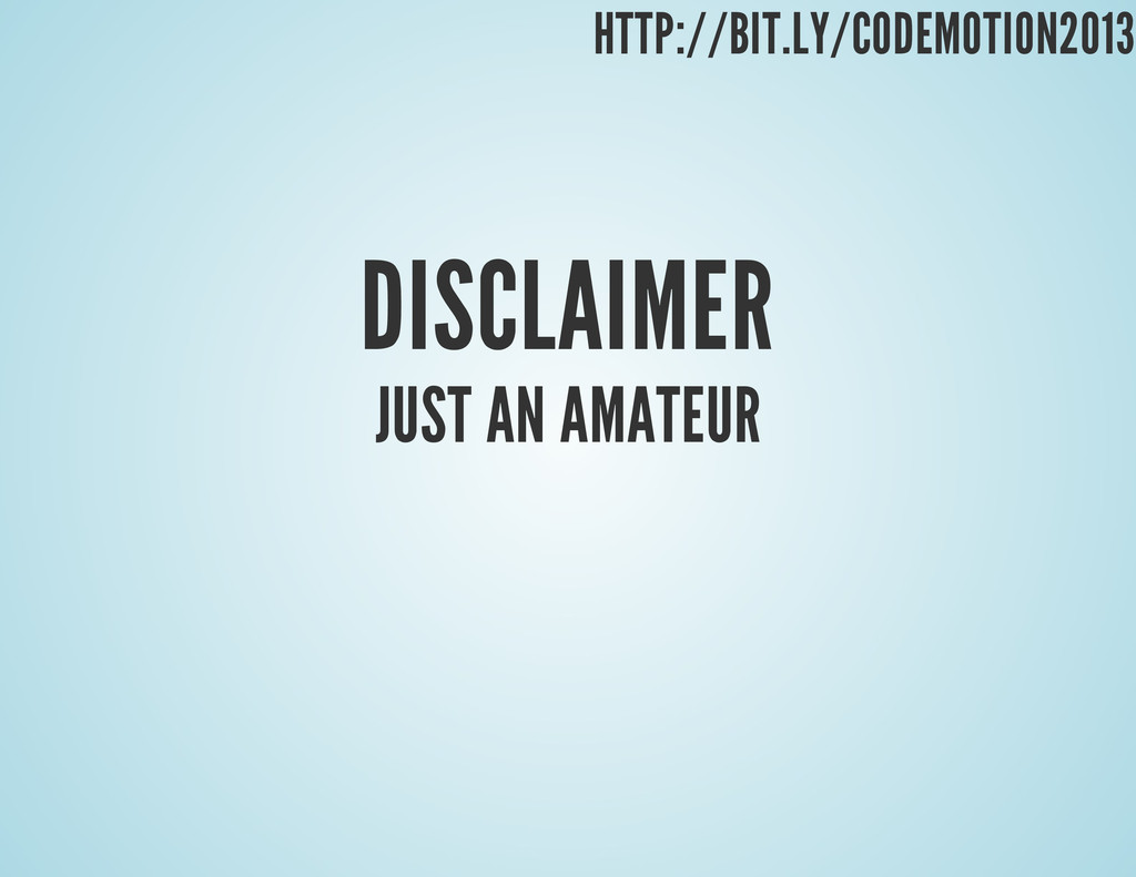 DISCLAIMER JUST AN AMATEUR HTTP://BIT.LY/CODEMO...