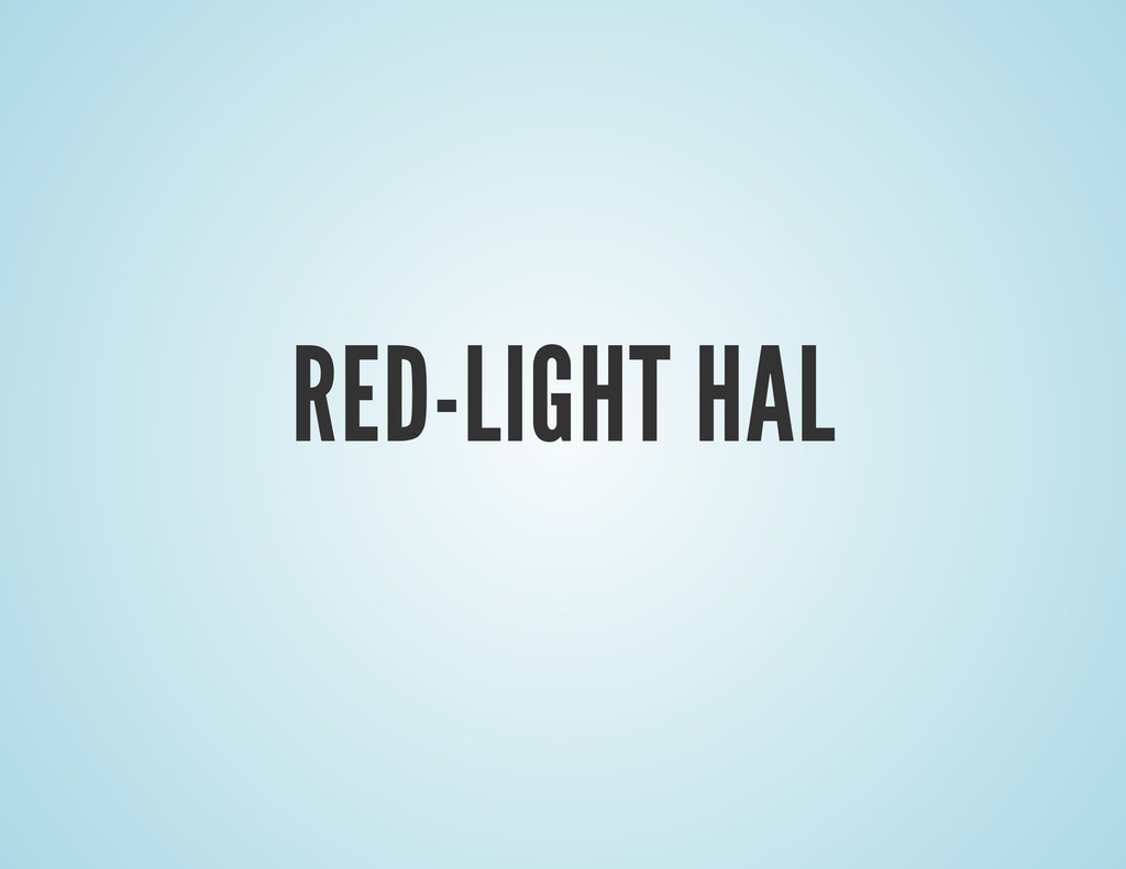RED-LIGHT HAL