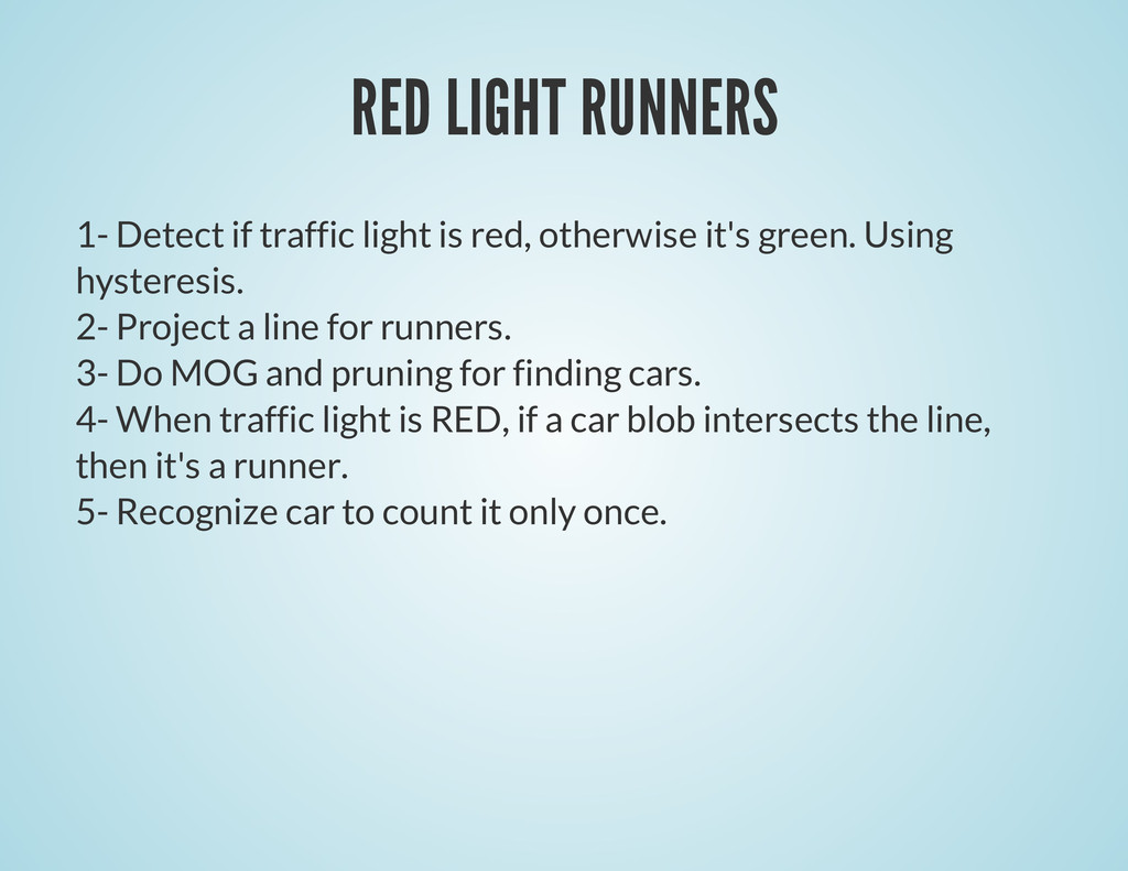 RED LIGHT RUNNERS 1- Detect if traffic light is...
