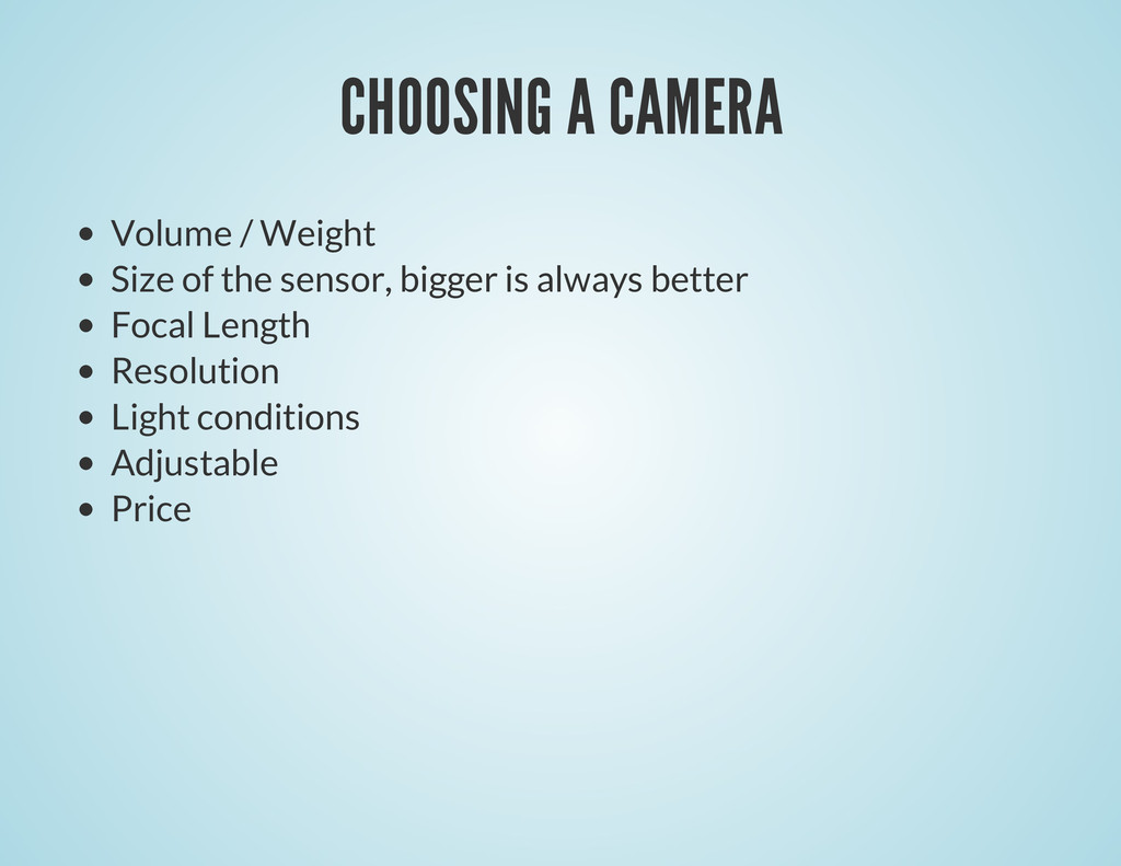 CHOOSING A CAMERA Volume / Weight Size of the s...