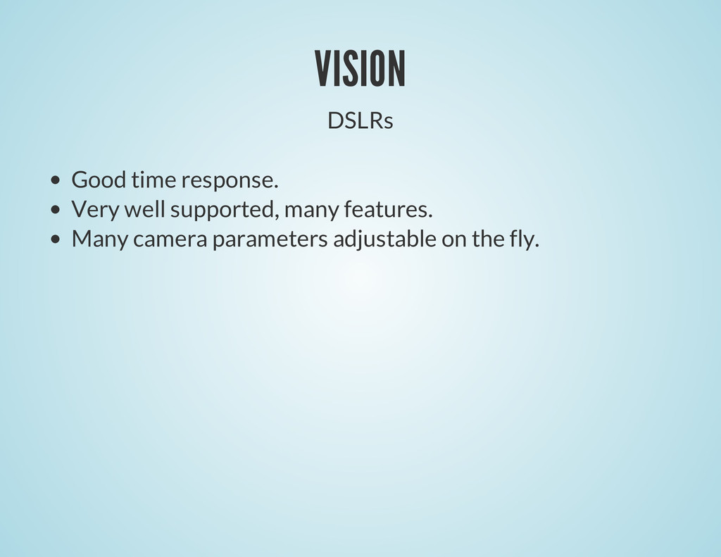 VISION DSLRs Good time response. Very well supp...