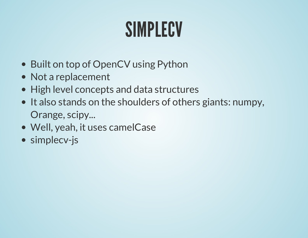 SIMPLECV Built on top of OpenCV using Python No...