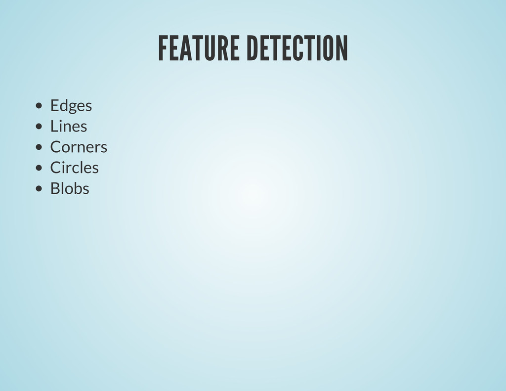FEATURE DETECTION Edges Lines Corners Circles B...