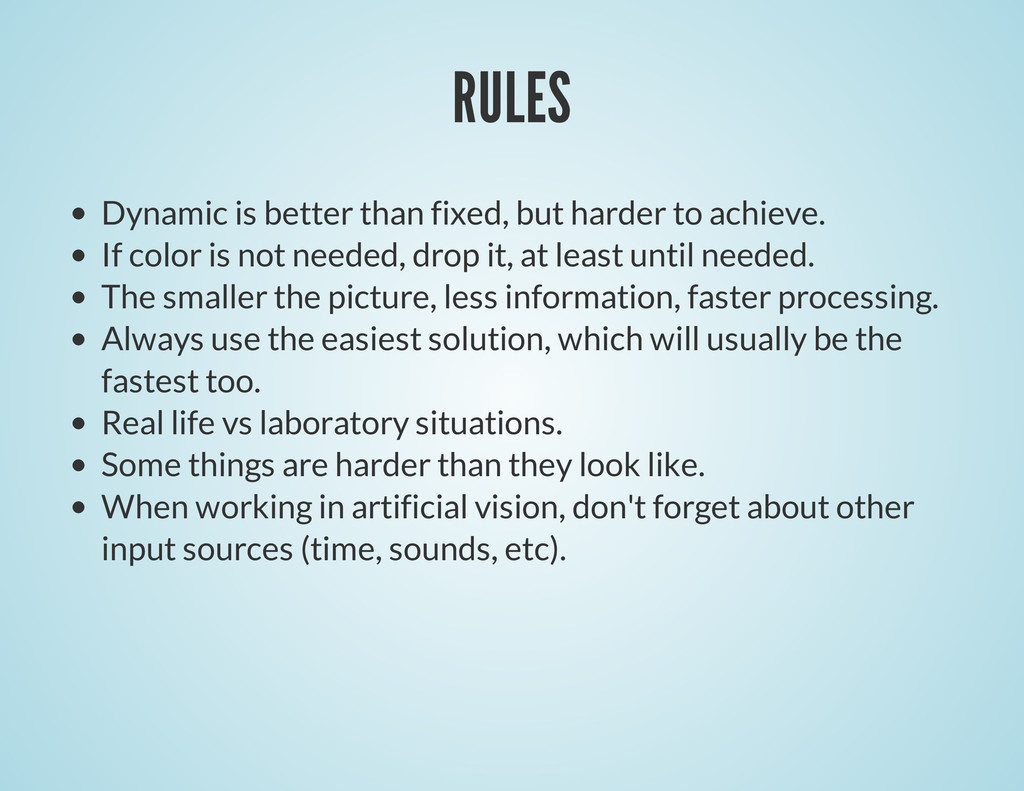 RULES Dynamic is better than fixed, but harder ...