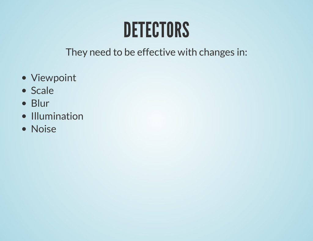 DETECTORS They need to be effective with change...