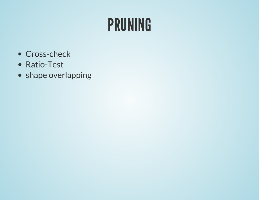 PRUNING Cross-check Ratio-Test shape overlapping