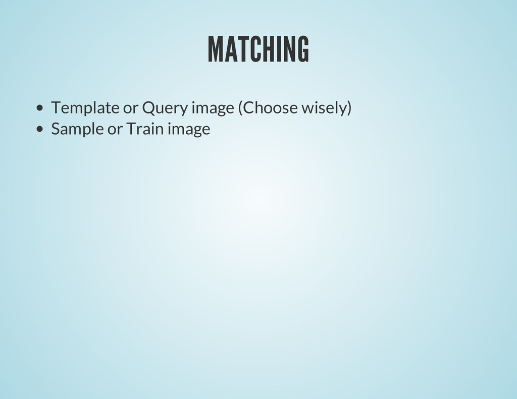 MATCHING Template or Query image (Choose wisely...
