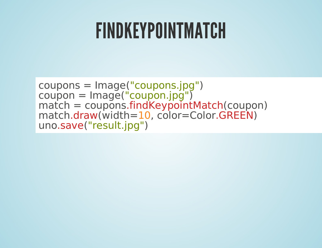 "FINDKEYPOINTMATCH coupons = Image(""coupons.jpg""..."