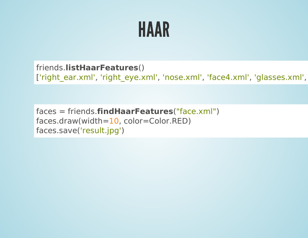 HAAR friends.listHaarFeatures() ['right_ear.xml...