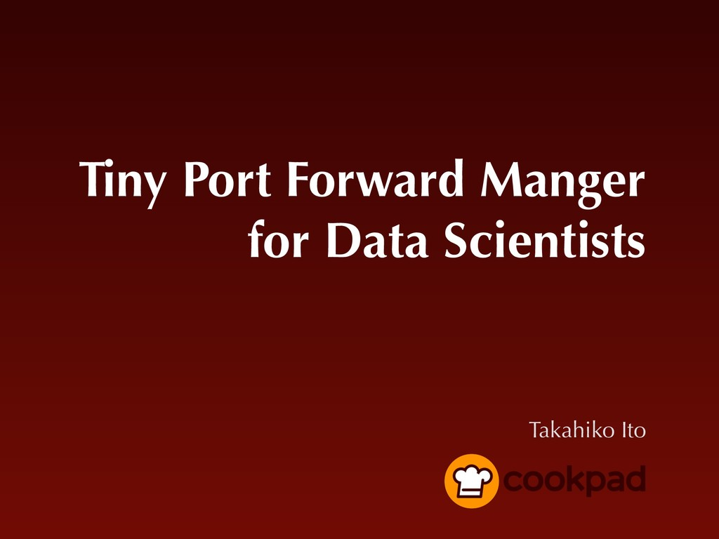 Tiny Port Forward Manger for Data Scientists Ta...