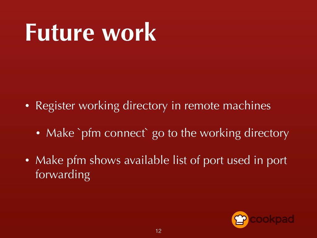 Future work • Register working directory in rem...