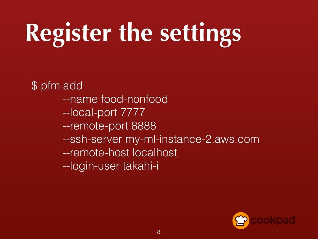 Register the settings 8 $ pfm add --name food-n...