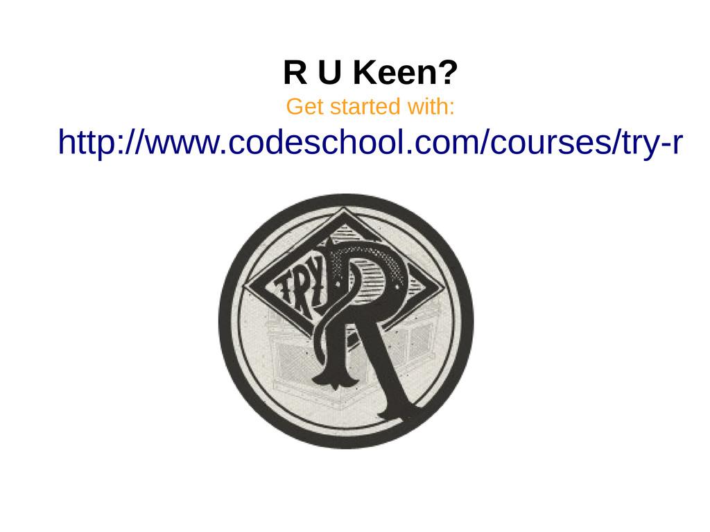 R U Keen? Get started with: http://www.codescho...