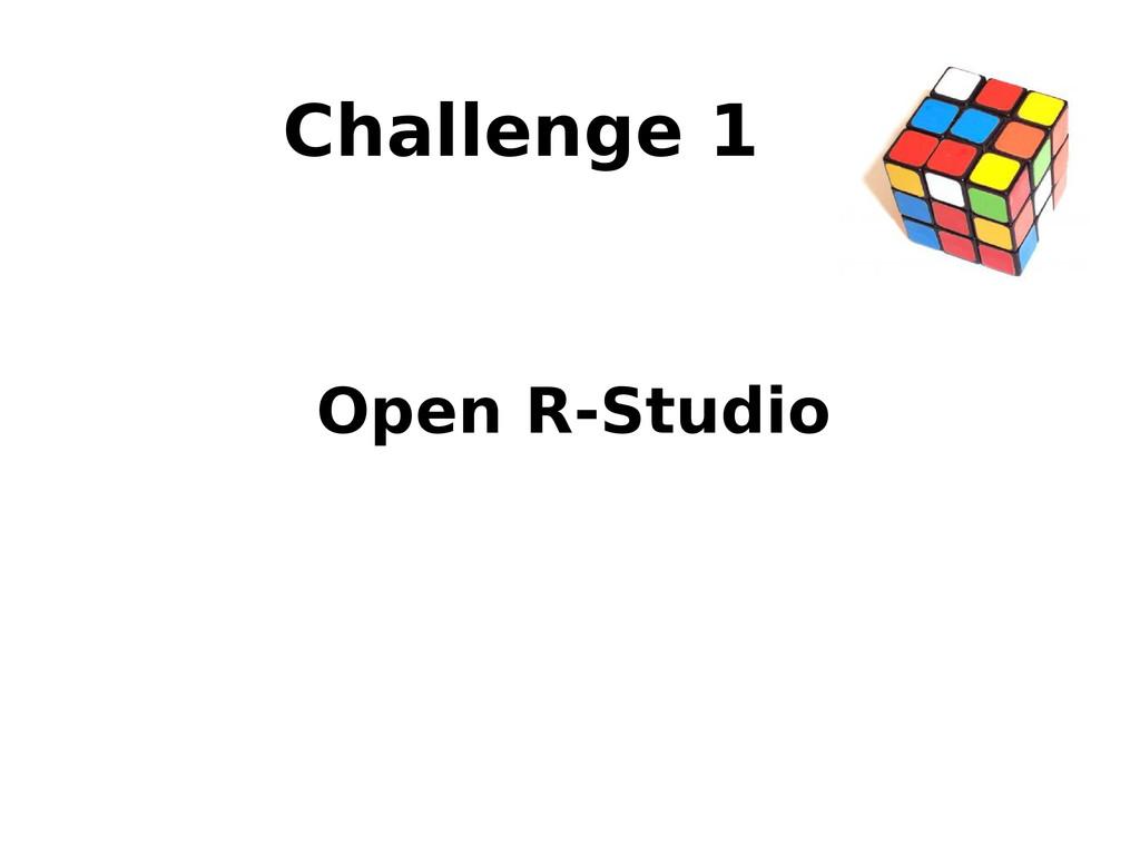 Challenge 1 Open R-Studio