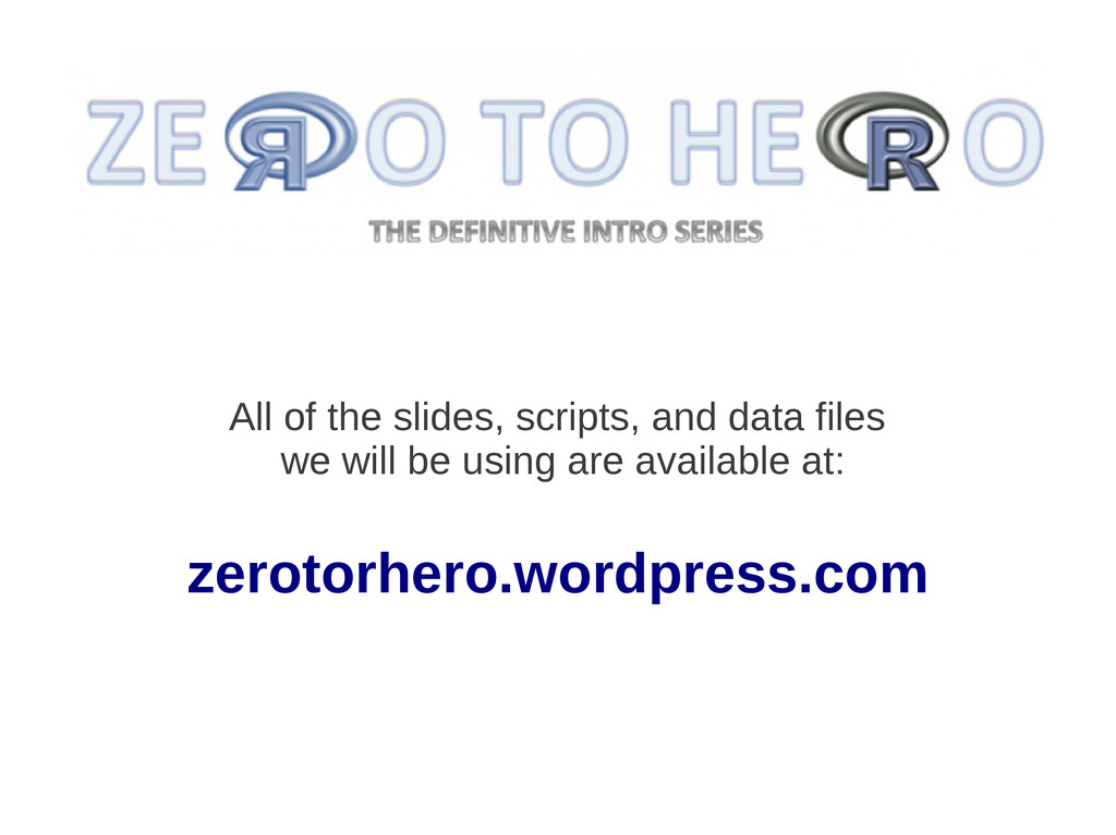 All of the slides, scripts, and data files we w...