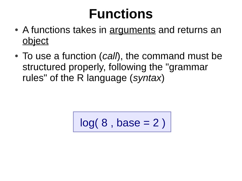 Functions ● A functions takes in arguments and ...